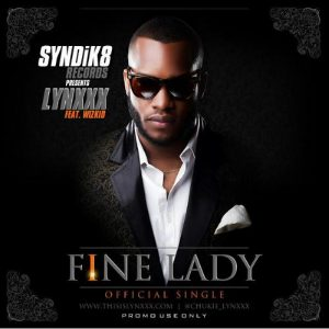 fine lady - lynxx ft wizkid